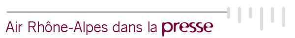 Air Rhône Alpes dans la presse